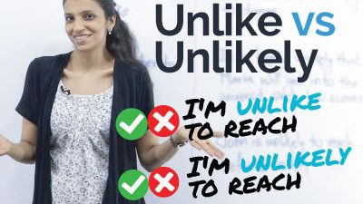 The difference between  – 'Unlike & Unlikely'