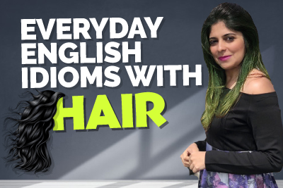 Everyday English Idioms With Hair For Use In Conversation | Speak Fluent English | Niharika