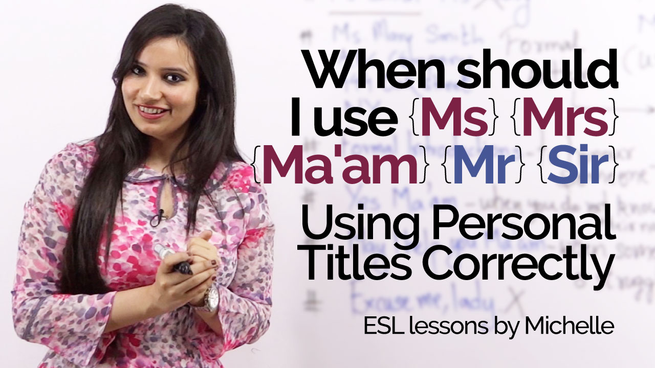 when should i use ms mrs ma am mr improve your english writing