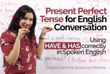 Use of Present Perfect Tense in English Conversation
