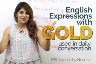 English expressions with 'GOLD' used in daily spoken English