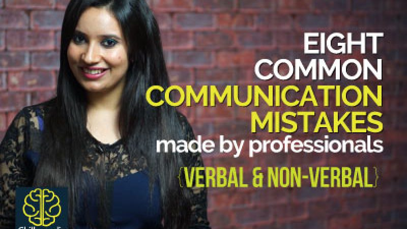 08 Common Communication Mistakes made by Professionals.