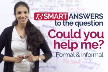 Smart ways to answer – Could You Help Me?