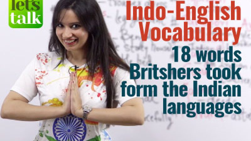 Indo-English Vocabulary – English words taken from Indian languages