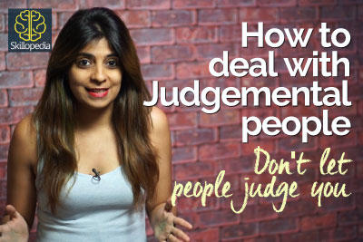 How to deal with judgemental people