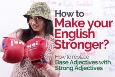 How to make your English strong? Base Adjectives vs Strong Adjectives