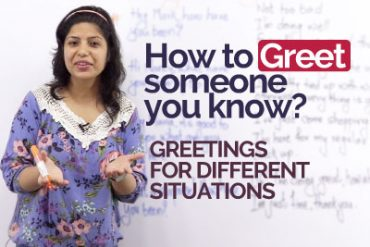 How to Greet someone you know?