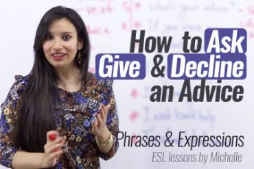 How to Ask, Give & Decline an Advice in English?
