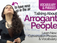 Talking about Arrogant People – Vocabulary & Phrases