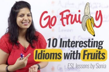 Go Fruity! – Interesting English Idioms with Fruits.