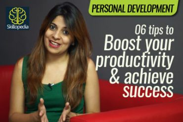 06 Tips – How to achieve success & Boost your productivity