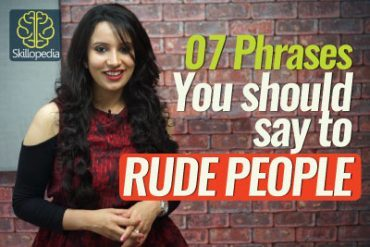 7 Phrases for responding to Rude People.
