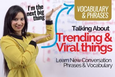 Talking about 'Trending & Viral Stuff' – Vocabulary & Phrases