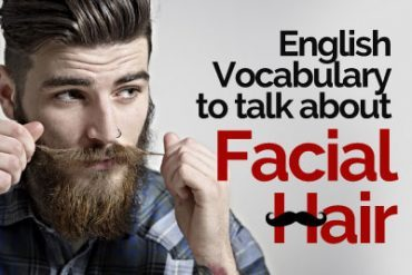 English Vocabulary to talk about Facial Hair ( Moustache styles & Beard styles)