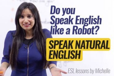 How to speak Natural English? Don't Sound like a Robot.