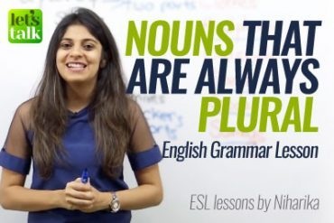 Nouns which are always plural.