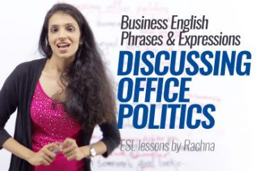 Business English Lesson – English Phrases & Expressions for Discussing Office Politics.