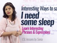 Interesting phrases to say – I need Some Sleep.