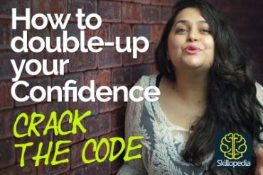 5 Surefire ways to double-up your confidence level.