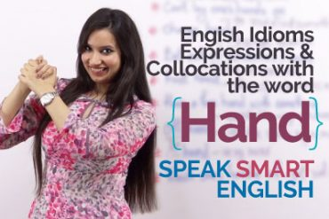 Idiomatic Expressions with 'HAND' –  Speak Smart English