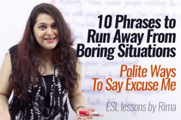 10 Polite Phrases to excuse yourself from boring Social situations.