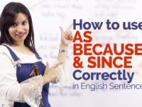 Using  AS , SINCE & BECAUSE correctly in Spoken & Written English