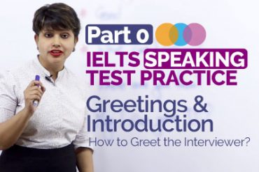 IELTS Speaking Test Part 0 – Greetings & Introductions
