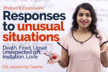 Phrases for Responding To Unusual Situations (Death, Sad, Unexpected Gift, Fired)