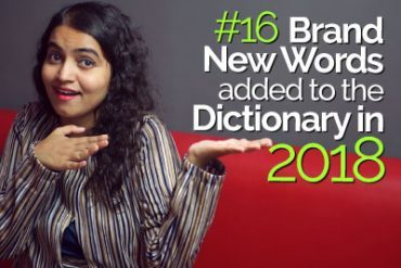 16 Brand New Words added to the English Dictionary in the New Year (2018)