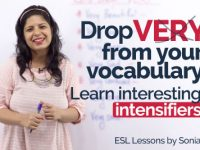 Drop 'VERY' from your Vocabulary. Learn interesting intensifiers.
