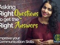 Asking the RIGHT QUESTION to get RIGHT ANSWERS – Tips to Improve your communication skills