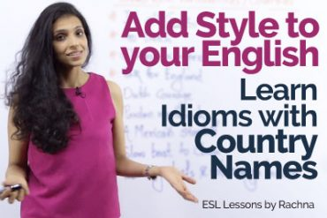 English Idioms with Country Names – Add Style to your English