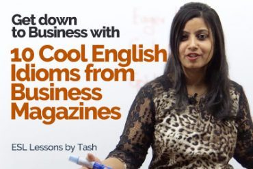 10 Cool English Idioms taken form the Popular Business Magazines