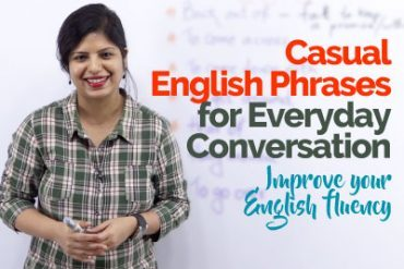 Casual Everyday English Conversation Phrases to speak English fluently & confidently