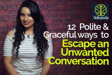 How to Escape a Conversation without being rude? – Communication Skills by Skilopedia