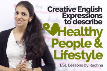 Creative English Expressions to talk about 'Healthy people & Life style'