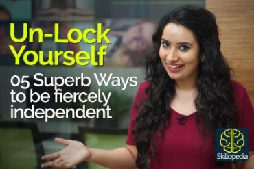 5 Superb Ways  to be fiercely Independent – Unlock your true potential