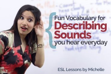 Fun Vocabulary for Describing Sounds you hear every day