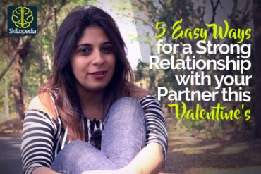 5 Easy ways to develop a Strong & Loving Relationship with your partner this Valentine's day – Personal Development