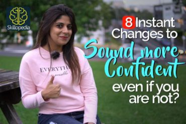 How to sound more CONFIDENT, even if you are NOT? Make these 8 small changes