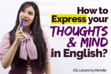 How to EXPRESS your THOUGHTS & MIND in English?