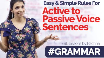 English Grammar – Basic Rules to convert Active voice to Passive voice sentences