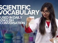 Learn Scientific English Vocabulary used in daily English conversations.