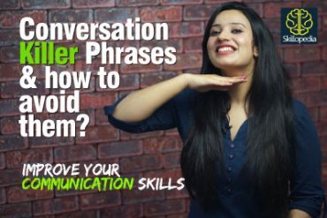 Conversation Killer Phrases you need to avoid | Fix & Improve your communication skills
