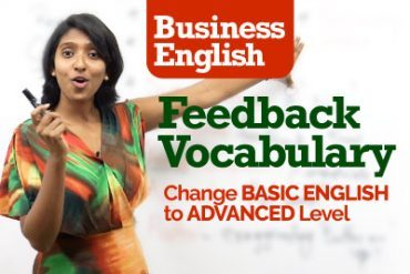 Essential Business English Vocabulary for giving 'Feedback' – Change Basic English to Advanced English.