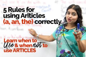 Mistakes made with Articles in English Grammar - Advanced English Grammar Rules
