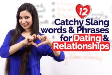 12 Dating & Relationship Vocabulary, Expressions, Slang words & more