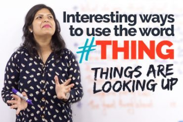 Interesting Ways to use the word 'THING' in English – Learning English the Easy way