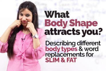 Describing different Body Shapes & Types | Word Replacements for Slim & Fat