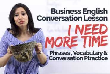 Business English Conversation Lesson – 'I need more time' – Learn English Online with Michelle